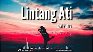 Mp3 Lirik Video Lintang Ati - Dwi Putra - FDJ Emily Young - GAE ARD | AUX Mp3 Lirik