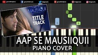 AAP SE MAUSIIQUII|Himesh Reshammiya|Song|Piano Chords Tutorial Instrumental Karaoke By Ganesh Kini