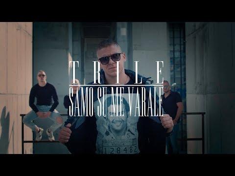 TRILE - SAMO SU ME VARALE ( ) 2018 / 4K