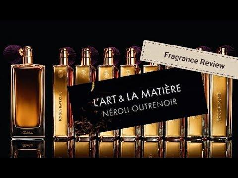Neroli Neroli Guerlain Guerlain Fragrance Neroli Guerlain Review Outrenoir Outrenoir Review Outrenoir Fragrance WEY2be9IDH