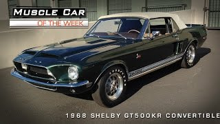 Muscle Car Of The Week Video #73: 1968 Shelby GT500KR Convertible 4-Speed