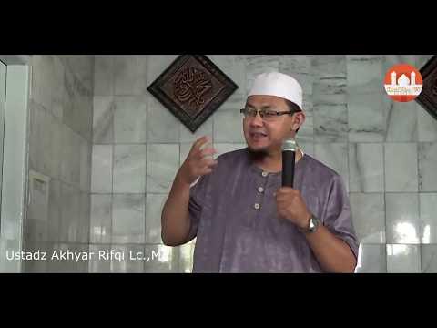Sesungguhnya Allahu ta'ala itu Toyyib - Ustadz Akhyar Rifqi Lc.,MA