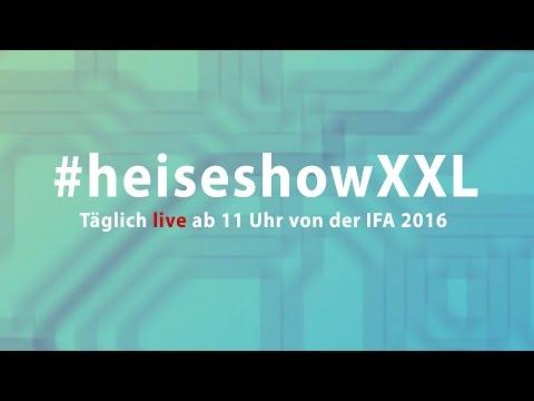 IFA 2016: #heiseshowXXL komplett - Tag 1