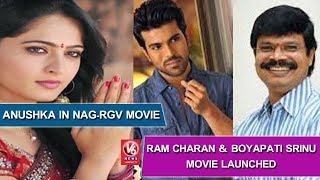 Ram Charan & Boyapati Srinu Movie Launched | Anushka In Nag-RGV Movie | V6 Film News