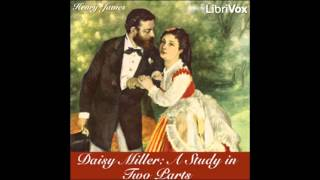 Daisy Miller: A Study in Two Parts by Henry James (FULL Audiobook)