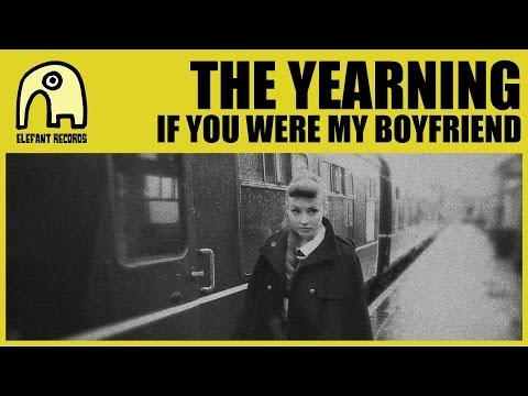 THE YEARNING - If You Were My Boyfriend [Official]