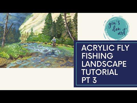 Acrylic Painting Tutorial Fly Fishing Paradise Part 3