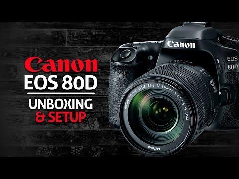 Canon 80D Unboxing & Initial Setup