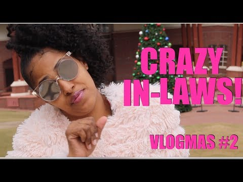 DEALING WITH IN-LAWS! #VLOGMAS with CHINA RENEE