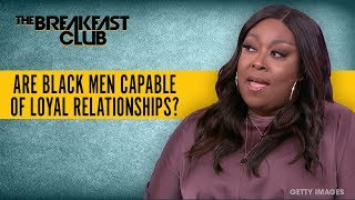 Are Black Men Capable Of Maintaining A Loyal Relationship?