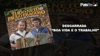 TIAGO NETO & PAULO FRAGOSO - DESGARRADA BOA VIDA, E O TRABALHO