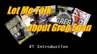 Let Me Talk about Greg Egan #1/5