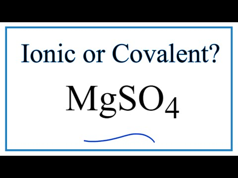 Is MgSO4 (Magnesium Sulfate) Ionic Or Covalent?