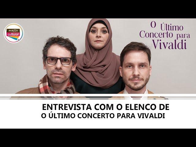 Michel Waisman, Amazyles de Almeida e Bruno Perillo falam sobre 'O Último Concerto Para Vivaldi'