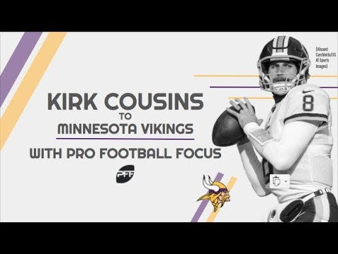 Will Kirk Cousins succeed with the Minnesota Vikings? | Pro Football Focus