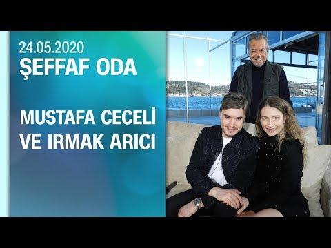 Mustafa Ceceli ve Irmak Arıcı, Şeffaf Oda'ya konuk oldu - 24.05.2020 Pazar