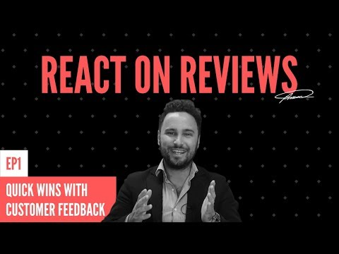 React on Reviews - Quick wins with customer feedback Ep 1