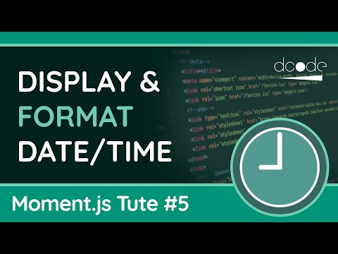 Display/Format Dates & Times - Moment.js Tutorial #5