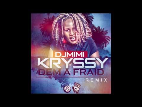 DJ MIMI x KRYSSY - DEM A FRAID (REMIX) 2016
