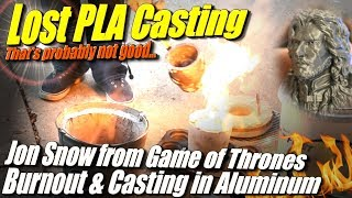 Lost PLA Casting: Jon Snow from Game of Thrones- Burning out the Mold and Casting in Aluminum