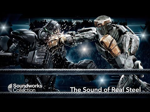 SoundWorks Collection - The Sound Of Real Steel