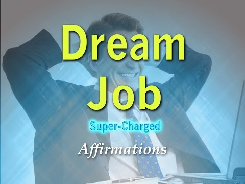 Dream Job - Attract Your Dream Job - Super Charged Affirmations