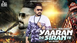 Yaaran De Siran Te | (Full HD) | Mani Grewal | New Punjabi Songs 2018 | Latest Punjabi Songs 2018