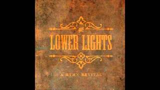 The Lower Lights - A Hymn Revival - Count Your Blessings
