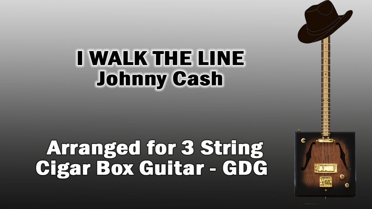 I Walk The Line Johnny Cash Cigar Box Guitar Tab Chords