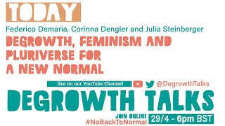 Degrowth, feminism and pluriverse for a new normal