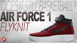 does it still basketball nike air force 1 flyknit