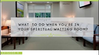 """ILJ TV, Episode 9, """"What do you do When You're in Your Spiritual Waiting Room"""""""