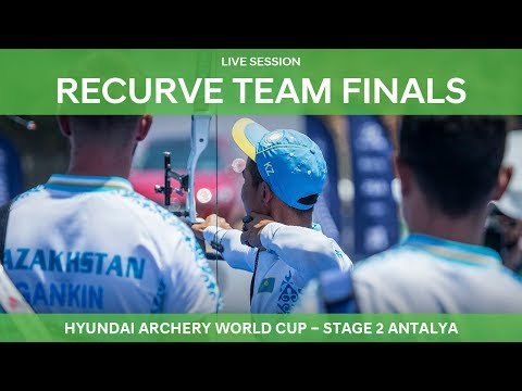 Live Session: Recurve Team Finals | Antalya 2018 Hyundai Archery World Cup S2