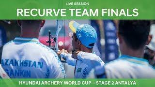 Live Session: Recurve Team Finals | Antalya 2018 Hyundai Archery World Cup S2
