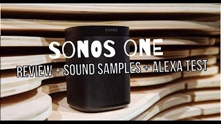 Sonos One - Sound samples & Alexa test!