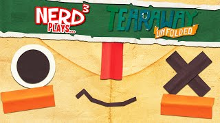 Nerd³ Plays... Tearaway Unfolded