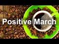 Positive March Jazz - Good Mood Jazz Cafe and Bossa Nova