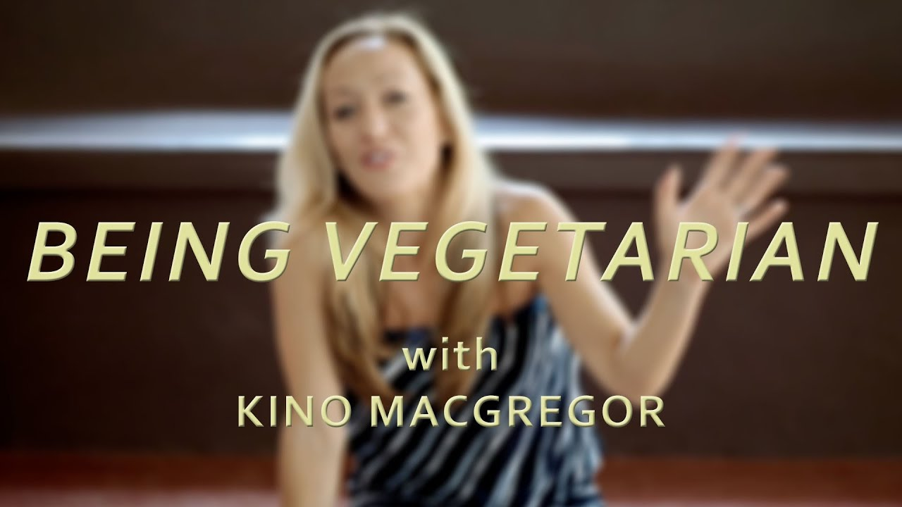The Subtle Benefits of Being Vegetarian with Kino Macgregor
