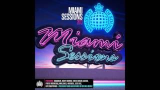 Miami Sessions 2013 Ministry Of Sound (FREE DOWNLOAD)