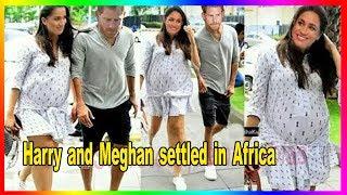 Nouvelles choquantes Harry et Meghan décident de s'installer en Afrique après s'être accouchés