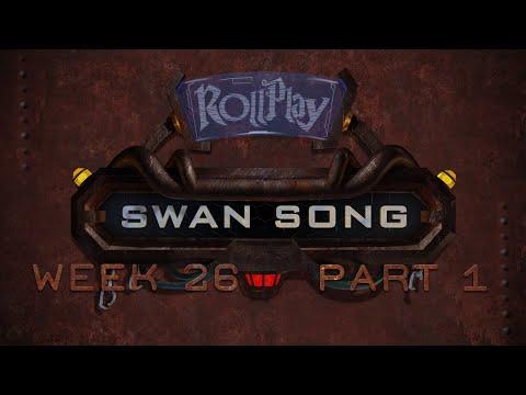 RollPlay Swan Song - Week 26, Part 1