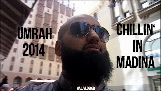 Chillin' in Madina (Umrah Vlog 2014)