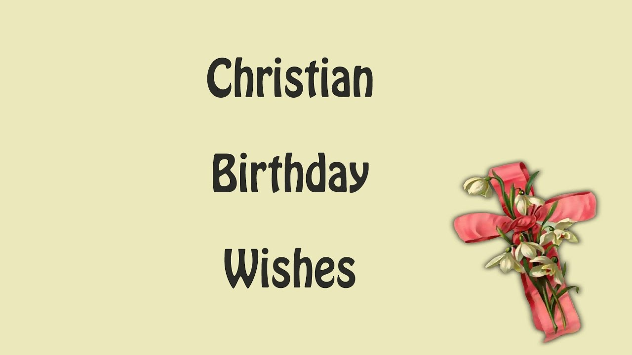 Christian Happy Birthday Wishes Youtube