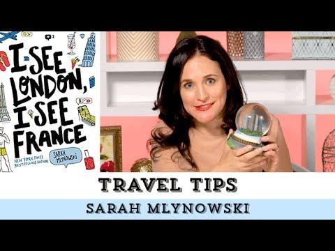 Travel Tips with Sarah Mlynowski! | I See London, I See France