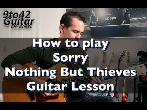 How to play Sorry by Nothing but Thieves Guitar Lesson