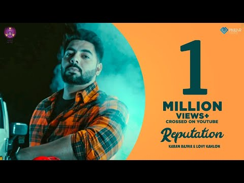 Reputation | Karam Bajwa & Lovy Kahlon | Ashu Punia | Loud Music | Latest Punjabi Song 2018