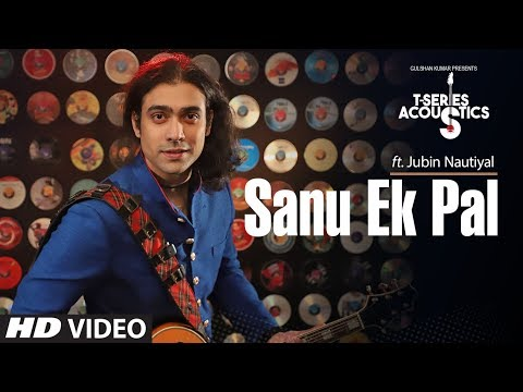 Sanu Ek Pal Acoustic  TSeries Acoustics  Jubin Nautiyal  Latest Hindi Song 2018