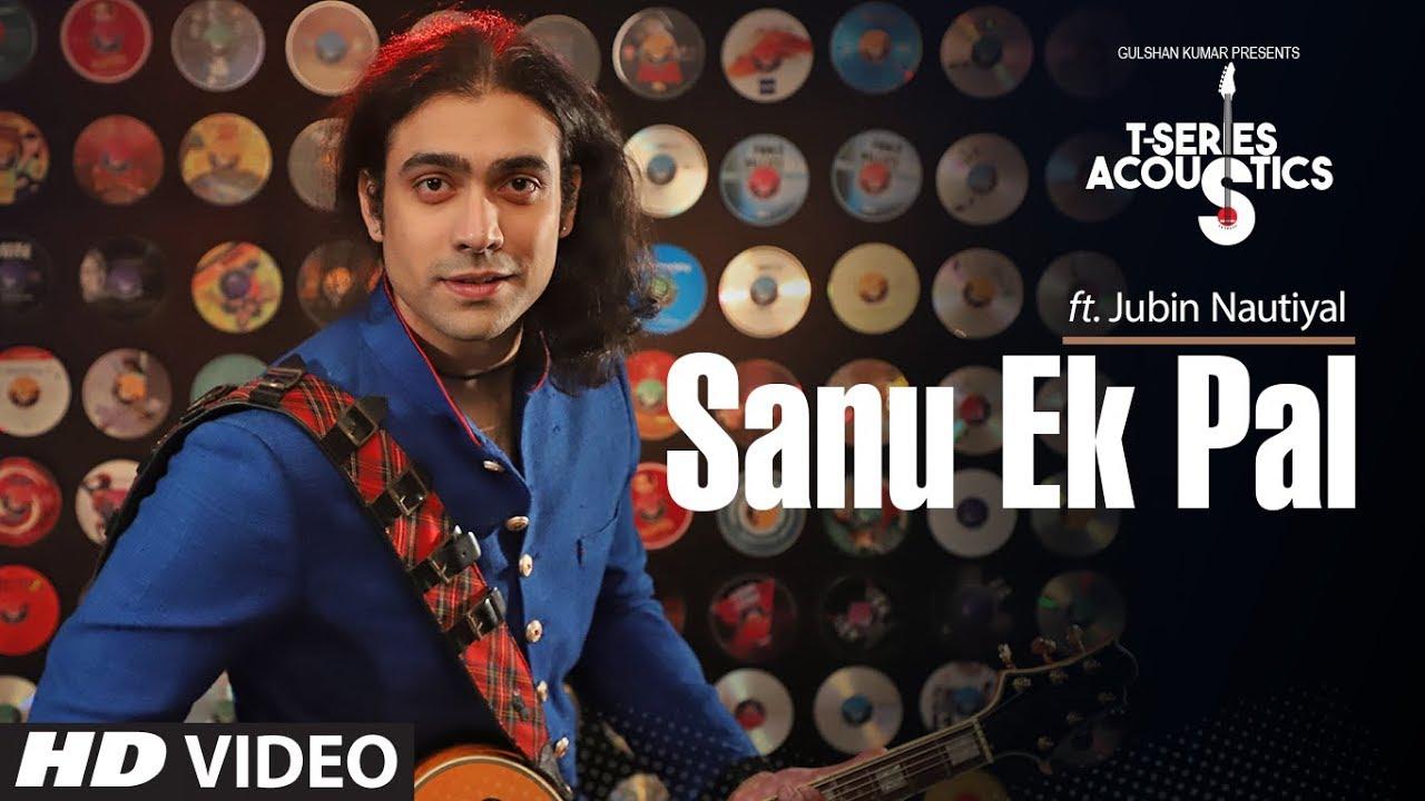 Sanu Ek Pal Acoustic | T-Series Acoustics | Jubin Nautiyal | Latest Hindi Song 2018