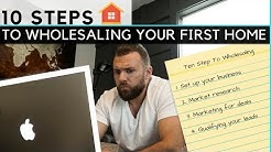 10 Steps To Wholesaling Your First House | The Beginner's Guide
