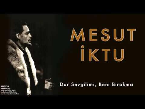 Mesut İktu - Dur Sevgilim, Beni Bırakma [ Bariton © 2009 Kalan Müzik ]